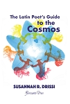 The Latin Poet's Guide to the Cosmos. By Susannah R. Drissi.