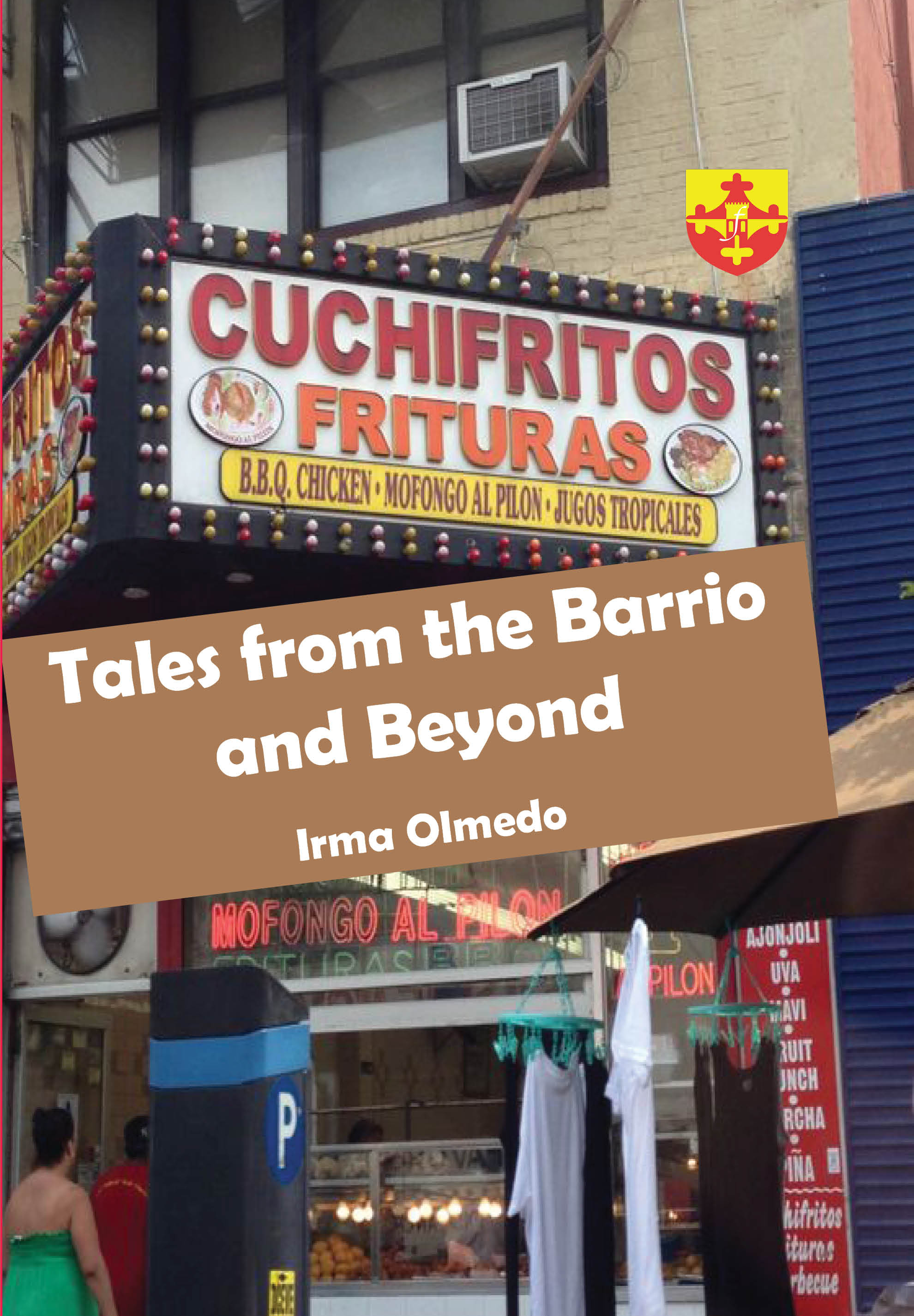 Tales from the Barrio and Beyond. By Irma Maria Olmedo.