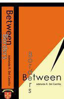 Between Borders: Essays On Mexicana/Chicana History. Adelaida R. Del Castillo, Editor.