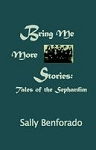 Bring Me More Stories: Tales of the Sephardim. By Sally Benforado.