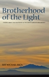 Brotherhood of the Light: A novel of the Penitentes and Crypto-Jews of New Mexico. Ray Michael Baca.