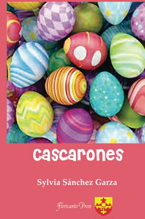 Cascarones. By Sylvia Sanchez-Garza
