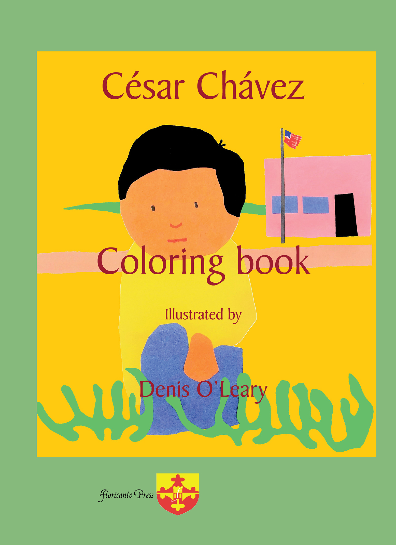 César Chávez Coloring book. Illustrated by  Denis O'Leary.