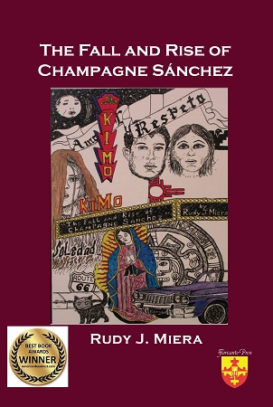 The Fall and Rise of Champagne Sánchez. By Rudy J. Miera.