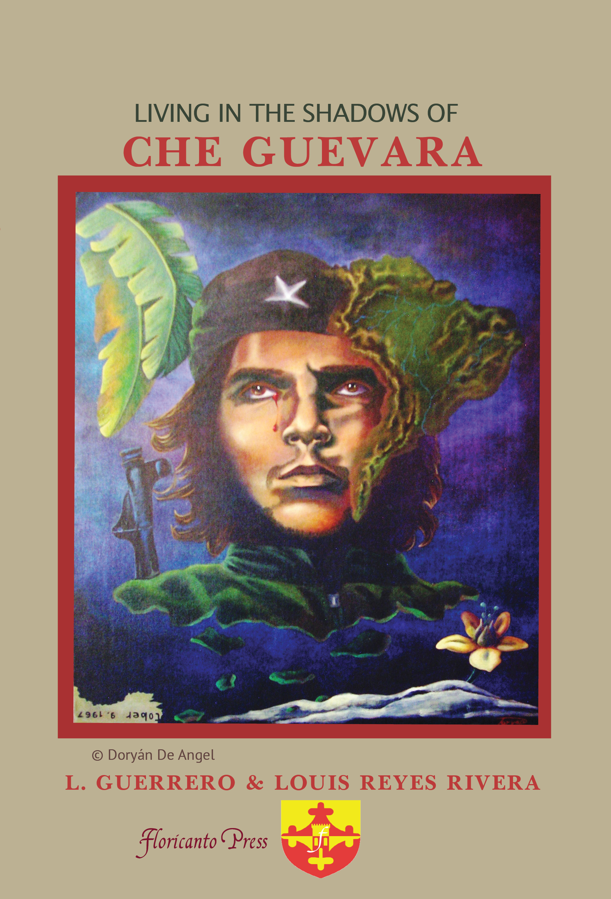 Living in the Shadows of  Che Guevara. By L. Guerrero and Louis Reyes Rivera.
