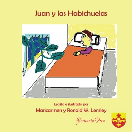 Juan y las Habichuelas. Written and illustrated by Maricarmen and Ron W. Lemley.