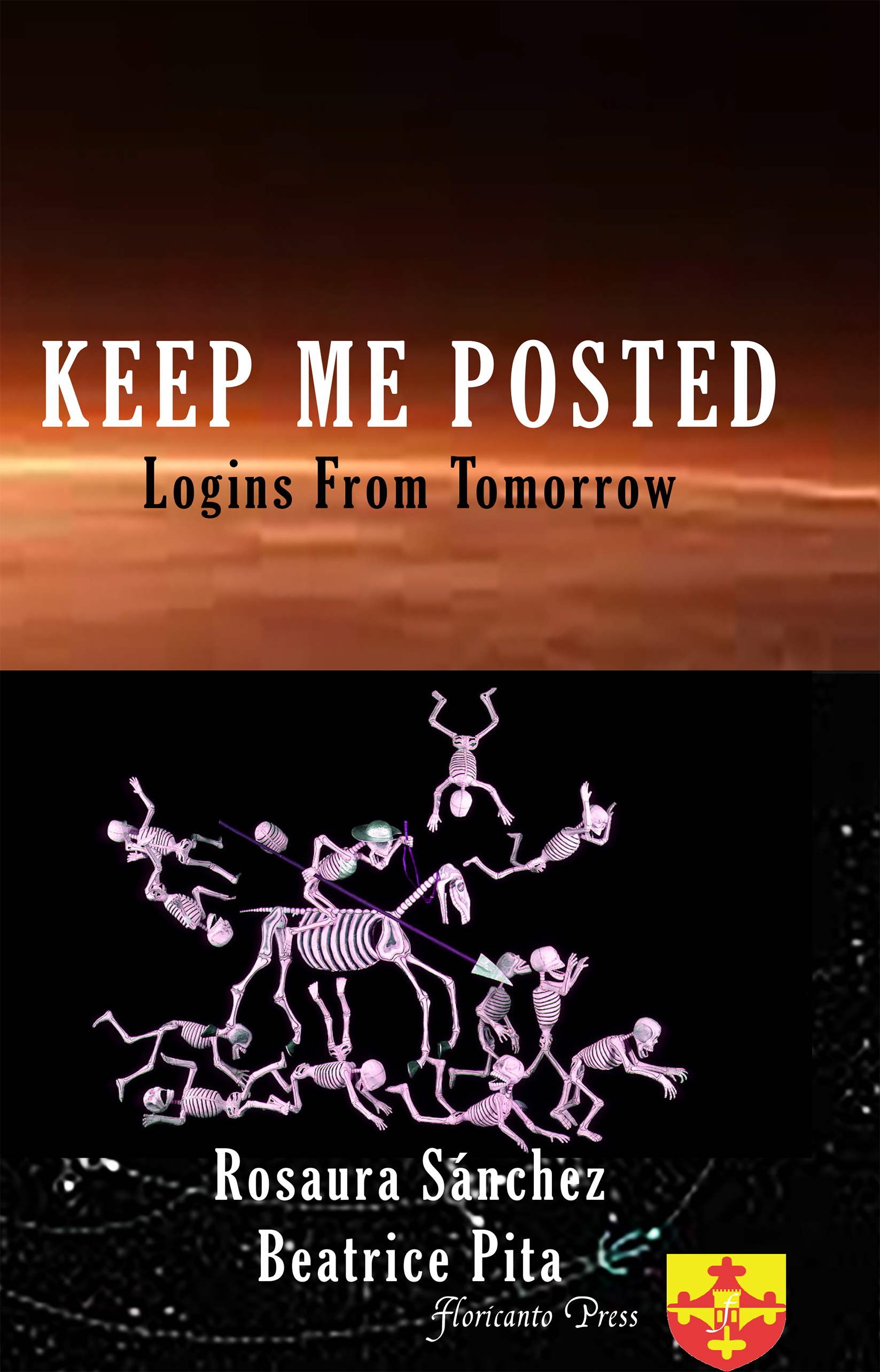 Keep Me Posted: Logins from Tomorrow. By Rosaura Sanchez and Beatrice Pita.