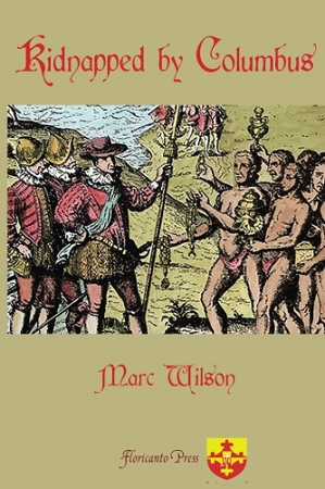 Kidnapped by Columbus. Marc Wilson.