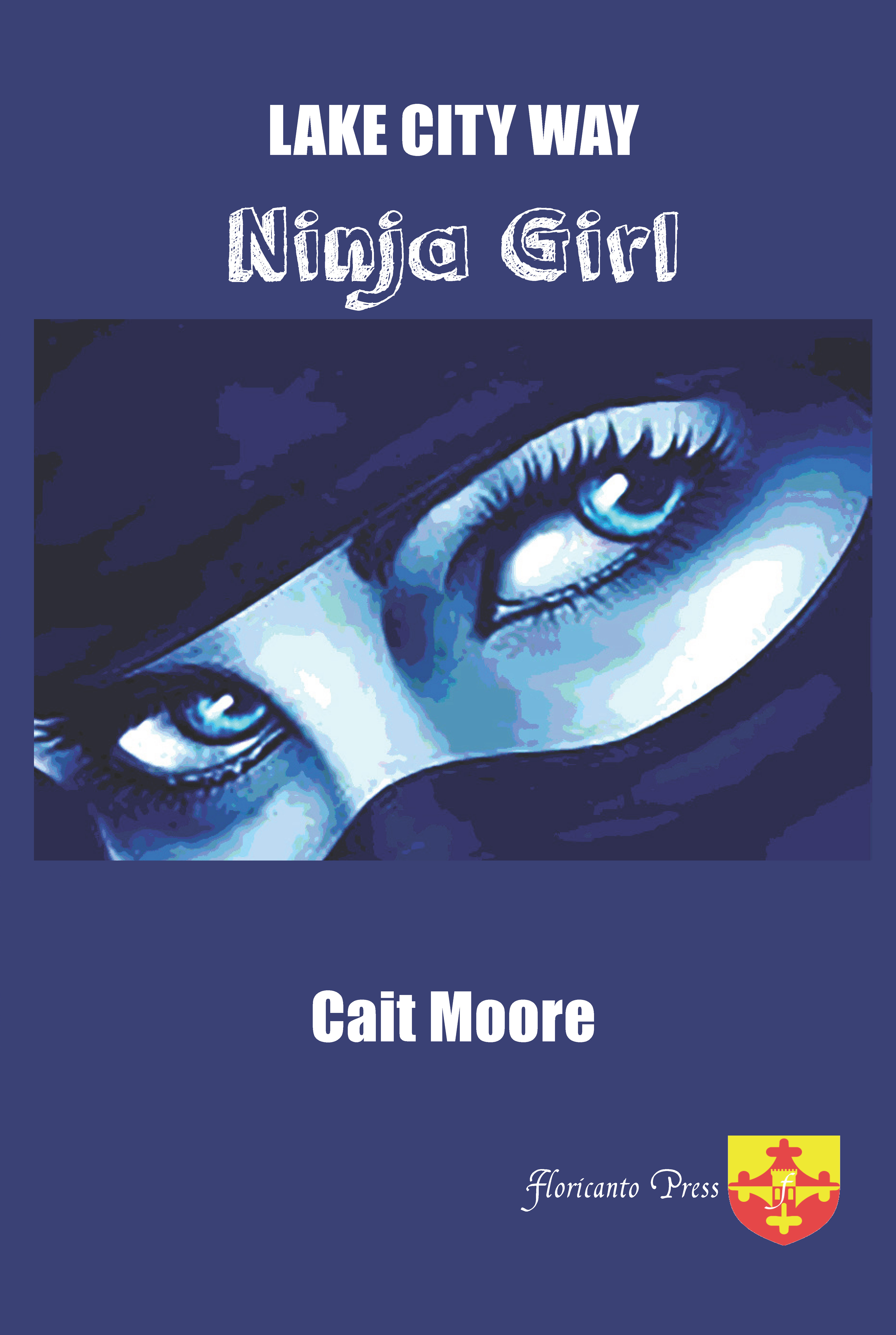 Lake City Way  Ninja Girl. By Cait Moore.
