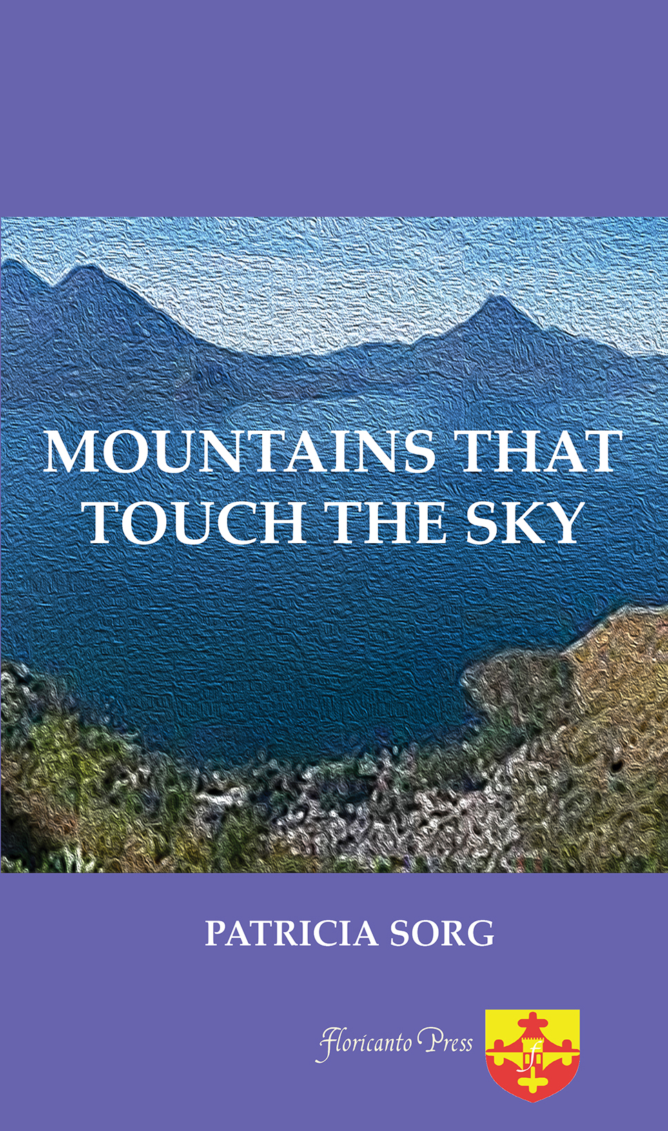 Mountains that touch the sky. By Patricia Sorg.