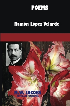 Poems of Ramón López Velarde. Ramón López Velarde. Edited and translated by Mark Jacobs.