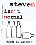 Steven Isn't Normal. By Marco A. Vásquez.
