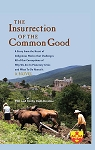 The Insurrection of the Common Good. By Phil and Kathy Dahl-Bredine