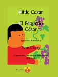 Little Cesar. El Pequeño César: A Spanish/English bilingual Early Reader Story book.  Written and illustrated by  Denis O'Leary.