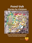 Popol Vuh Stories for Children. By Denis O'Leary.