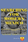 Searching for Modern Mexico:  Dispatches from the Front Lines of the New Global Economy. By Nathaniel Parish Flannery.
