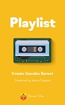 Playlist. By Ernesto González Barnert.