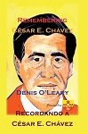Remembering César E. Chávez. Recordando a  César E. Chávez. By Denis O'Leary.