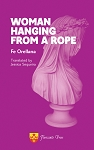 Woman Hanging  from a  Rope. By Fe Orellana. Translated by Jessica Sequeira.
