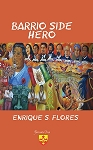 Barrio Side Hero. By Enrique S. Flores.