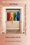 Out of the Closet onto the Stage: An Anthology of Contemporary Mexican Gay and Lesbian Theater. By Clary Loisel. ISBN 978-1481288019. $26.95.