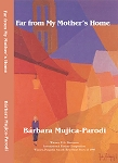 Far from my Mother's Home. By Bárbara Mujica-Parodi.