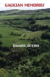Galician Memories. By Daniel Otero. ISBN-13: 978-1530915644.