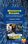 Shattered Dreams: The story of a historic ICE raid in the words of the detainees. Edited by Virginia Gibbs and Luz María Hernández, Editors.