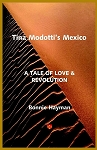 Tina Modotti's Mexico: A Tale of Love & Revolution. By Bonnie Hayman.