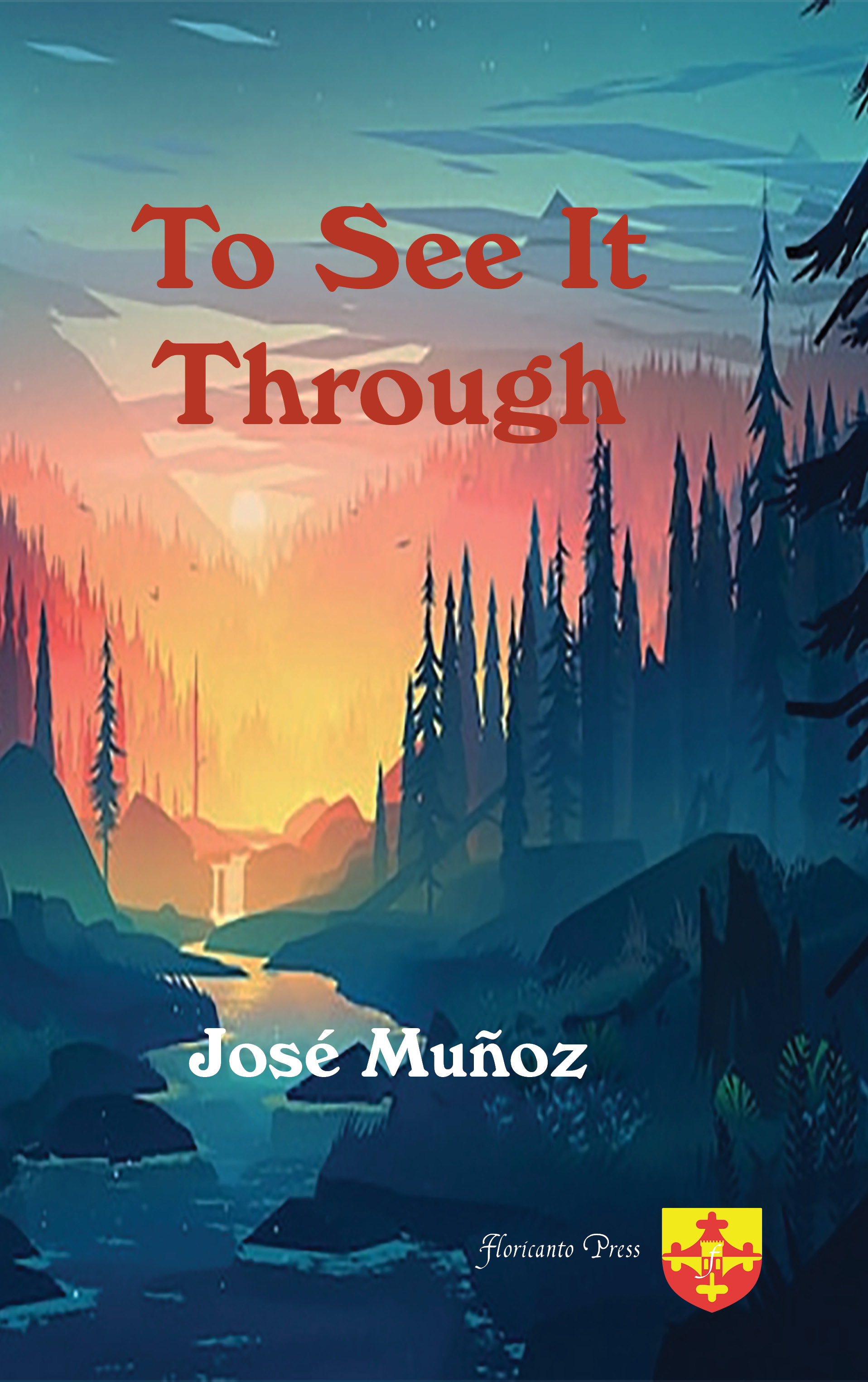 To See It Through. By Jose Munoz.