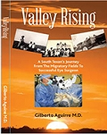 Valley Rising.  By Gilberto Aguirre, M.D.