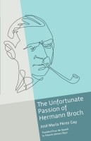 The Unfortunate Passion of Hermann Broch.